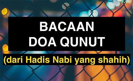 Bacaan Lengkap Doa Qunut Sholat Subuh Witir Dan Nazilah
