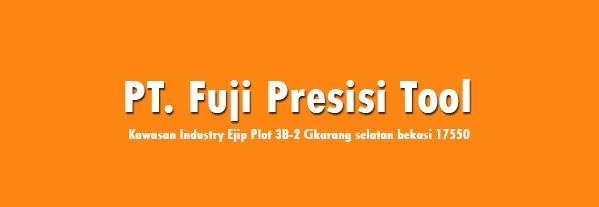 Lowongan Kawasan EJIP PT Fuji Presisi Tool Indonesia Info Loker 2017