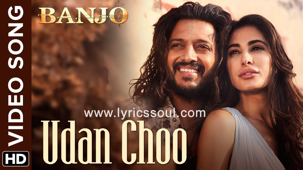 The Udan Choo lyrics from 'Banjo', The song has been sung by Hriday Gattani, , . featuring Riteish Deshmukh, Nargis Fakhri, , . The music has been composed by Vishal-Shekhar, , . The lyrics of Udan Choo has been penned by Amitabh Bhattacharya
