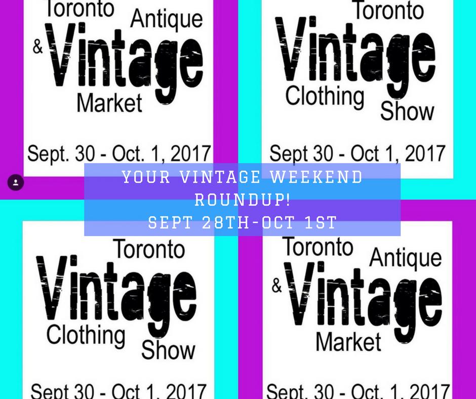 Toronto Vintage Society Your Vintage Weekend Roundup