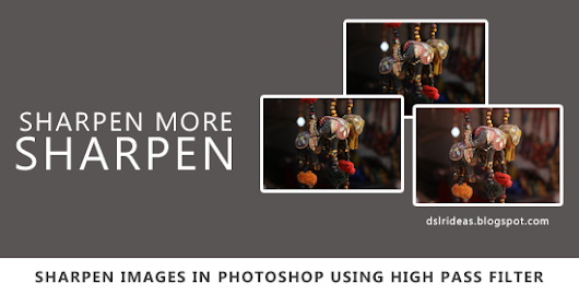 Sharpen Your Images In Photoshop Using High Pass Filter
