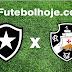 Botafogo x Vasco ao vivo hoje 16/04/2017