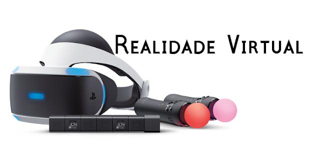Realidade Virtual: O grande passo no mercado dos games que deve dar certo