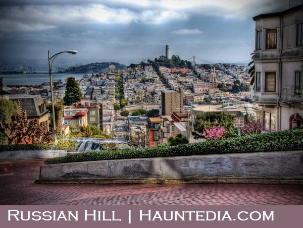 Russian Hill has a haunted house counted as one of the most haunted places in San Francisco