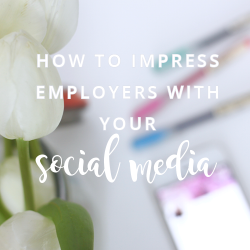 How To Impress Employers With Your Social Media