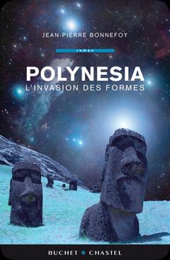 Polynesia, tome 2 : L'invasion des formes de Jean-Pierre Bonnefoy