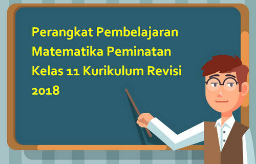 Perangkat Pembelajaran Matematika Peminatan Kelas 11 Kurikulum Revisi 2018