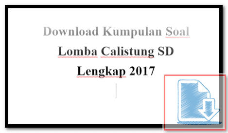 Download Soal Soal Lomba Calistung SD Lengkap 2017