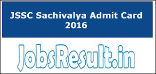 JSSC Sachivalya Admit Card 2016