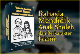 Rahasia Mendidik Anak Sholeh dan Berkarakter Islami