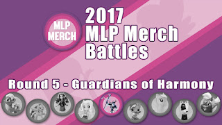 2017 MLP Merch Battles - Round 5