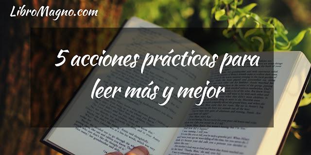 5 acciones prácticas para leer más y mejor