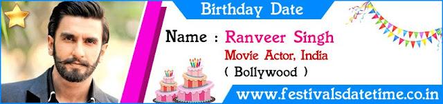 Ranveer Singh Birthday Date