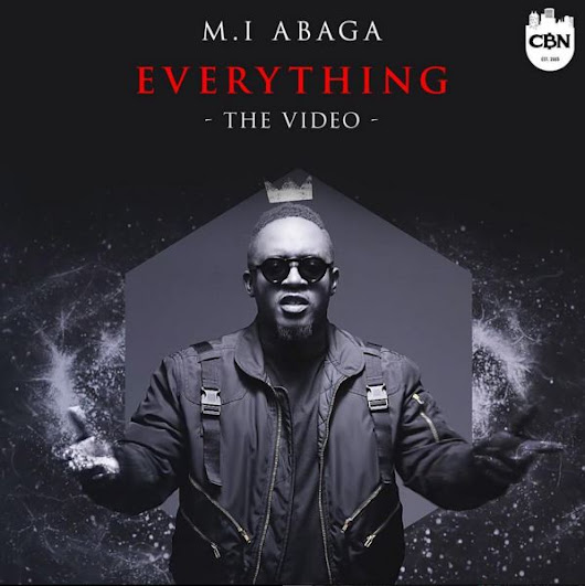 M.I Abaga - Everything I Have Seen MP3 DOWNLOAD