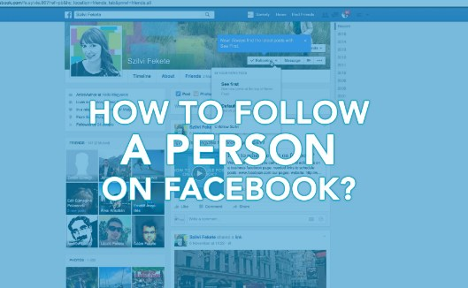 How to Follow Person on Facebook | Following Me Hoax Real?