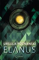 http://littlebooktown.blogspot.com/2017/06/rezension-elanus-von-ursula-poznanski.html