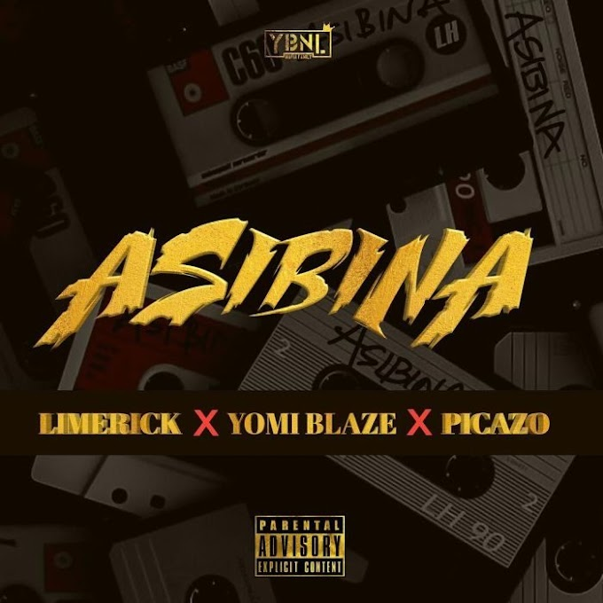 "Music: Limerick ft Yomi Blaze x Picazo – ""Asibina"""