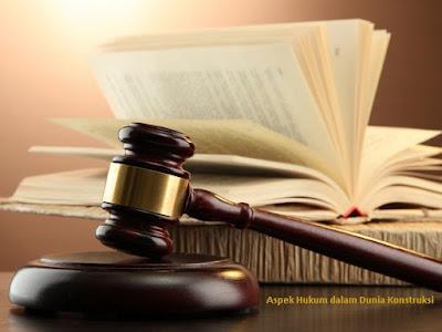 Aspek Hukum dalam Dunia Konstruksi - berbagaireviews.com
