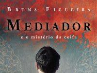 """Resenha Nacional: """"Mediador e o mistério da ceifa"""" - Bruna Figueira"""