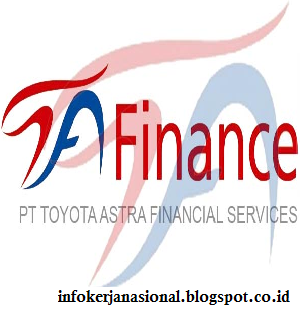 Info Lowongan Kerja PT Toyota Astra Financial Services