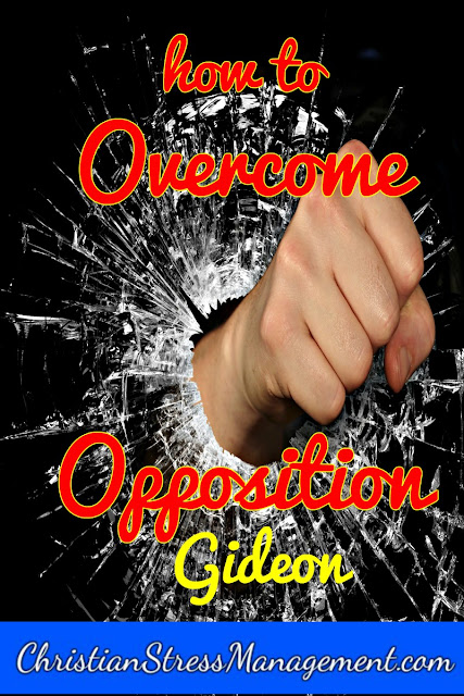 How to Overcome Opposition: Part 1 Gideon