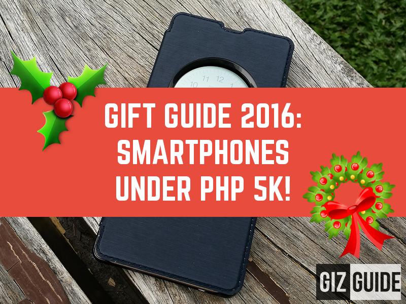GIZGUIDE Gift Guide 2016: Smartphones Under PHP 5K!