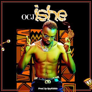 OCJ – Ishe (Prod. By Spykidda)