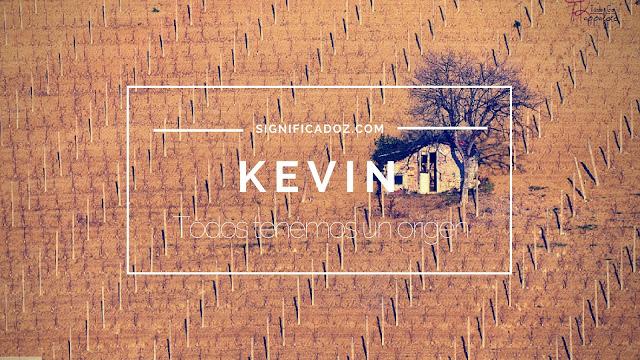 Significado y Origen del Nombre Kevin ¿Que Significa?