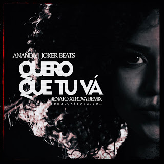 Ananda & Joker Beats - Quero Que Tu Vá (Renato Xtrova Remix)