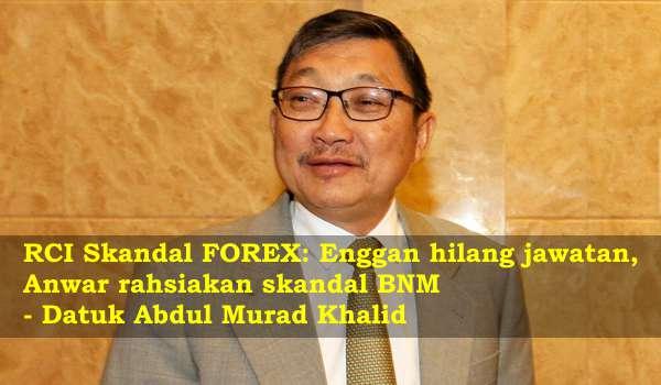 RCI Skandal FOREX: Enggan Hilang Jawatan, Anwar Rahsiakan Skandal BNM