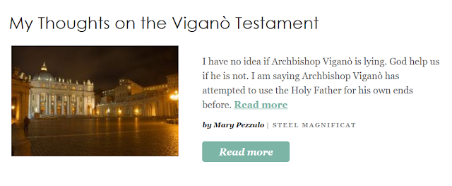 http://www.patheos.com/blogs/steelmagnificat/2018/08/my-thoughts-on-the-vigano-testament/?utm_source=Newsletter&utm_medium=email&utm_campaign=Best+of+Patheos&utm_content=57