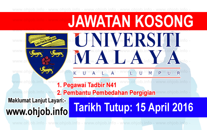 Jawatan Kerja Kosong University of Malaya (UM) logo www.ohjob.info april 2016
