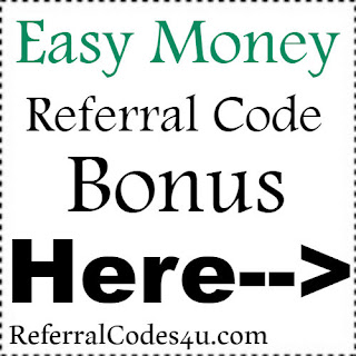 Easy Money App Referral Code, Easy Money App Invite Code & Easy Money App Sign Up Bonus