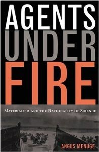"""Agents Under Fire: Materialism and the Rationality of Science"" by Angus Menuge"
