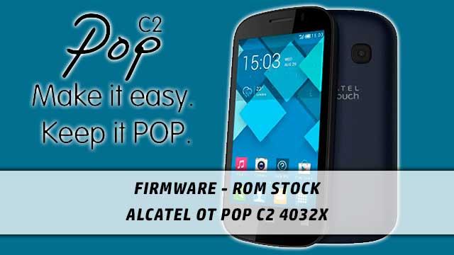 rom stock Alcatel OT Pop C2 4032X