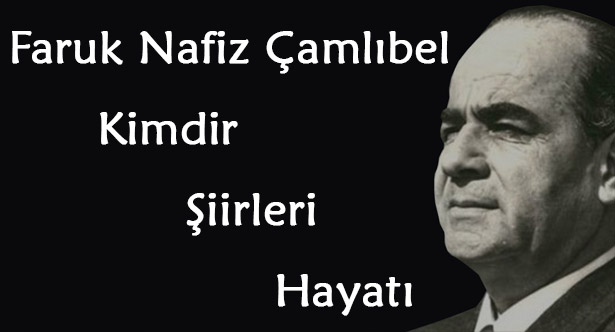 Faruk Nafiz Çamlıbel Hayatı {featured}