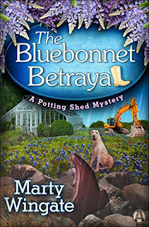 The Bluebonnet Betrayal: A Potting Shed Mystery by Marty Wingate