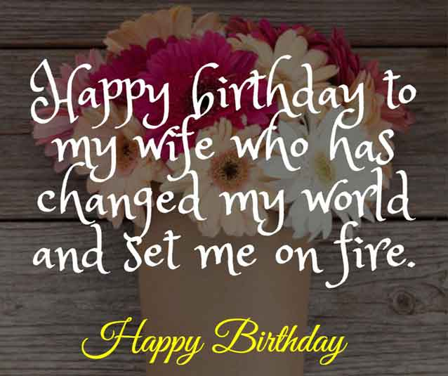 Happy birthday to my wife who has changed my world and set me on fire.