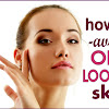How To Avoid Oily Skin Easily