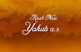 Sejarah Singkat Nabi Yaqub A.S.
