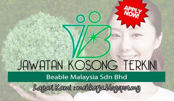 Jawatan Kosong Terkini 2017 di Beable Malaysia Sdn Bhd mehkerja