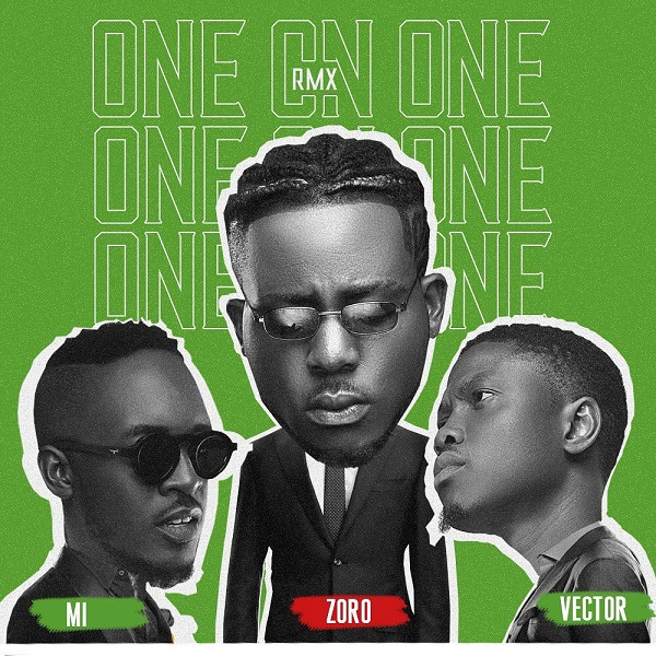 [Music] Zoro ft. M.I Abaga, Vector – One On One (Remix)