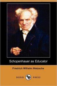 Schopenhauer Nhà Giáo Dục - Friedrich Nietzsche