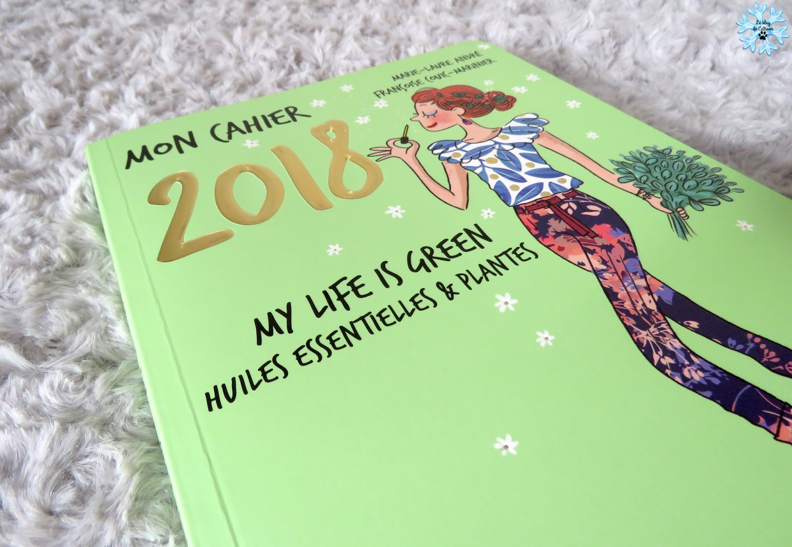 Mon Cahier 2018 - My Life is Green