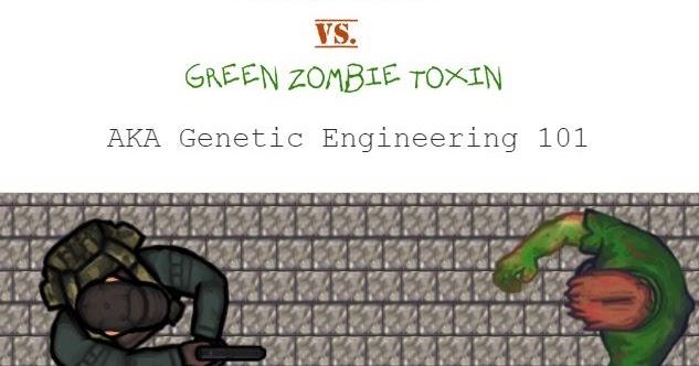 Diliken's Island: Bioagent vs. Green Zombie Toxin: Genetics ...