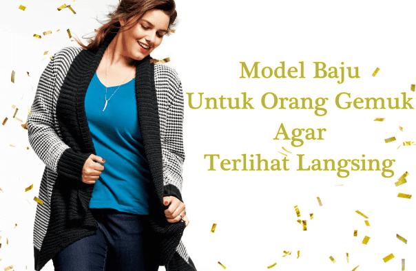 Tips Berbusana Plus Memilih Model Baju Untuk Orang Gemuk