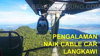 Pengalaman Di SkyCab Langkawi