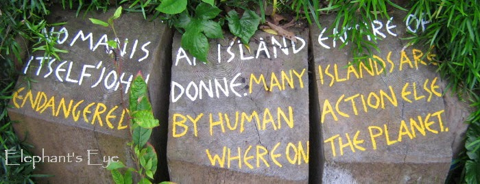 John Donne's - No man is an island - at Eden Project