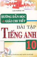 Hướng Dẫn Học Và Giải Chi Tiết Bài Tập Tiếng Anh 10 - Lưu Hoằng Trí