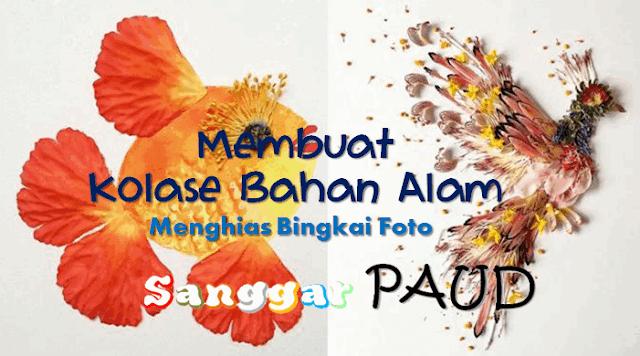 MEMBUAT KOLASE DARI BAHAN ALAM | Menghias Bingkai Foto